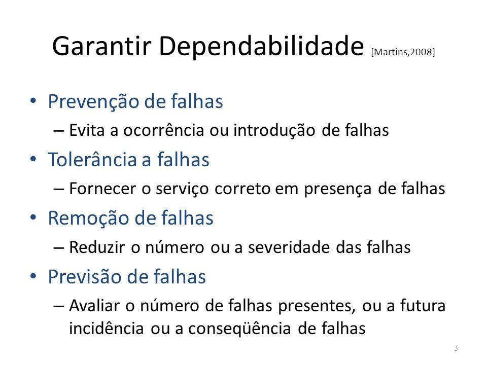 Garantir Dependabilidade [Martins,2008]